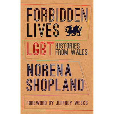 Forbidden Lives - LGBT Histories from Wales Book
