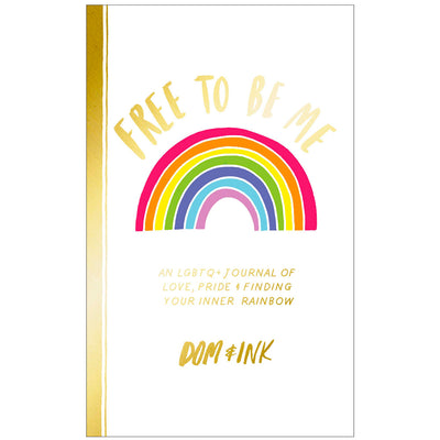 Free To Be Me - An LGBTQ+ Journal of Love, Pride and Finding Your Inner Rainbow Book