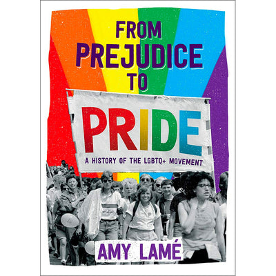 From Prejudice to Pride - A History of LGBTQ+ Movement Book
