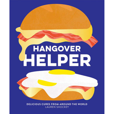 Hangover Helper - Delicious Cures From Around The World Book