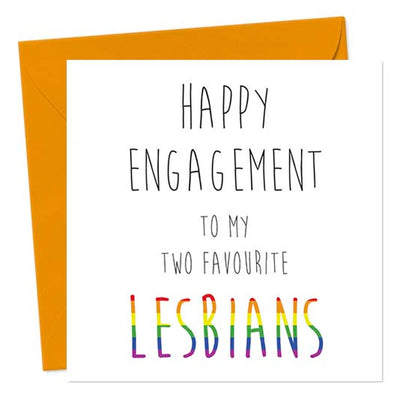 Happy Engagement To My Two Favourite Lesbians - Lesbian Engagement Card