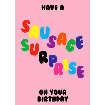 Have A Sausage Surprise On Your Birthday - Gay Greetings Card