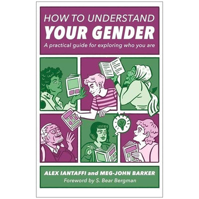 How to Understand Your Gender - A Practical Guide for Exploring Who You Are Book