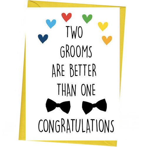 Two Grooms Are Better Than One - Gay Wedding Card