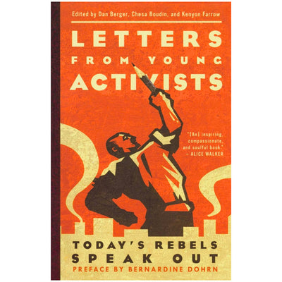 Letters From Young Activists - Today's Rebels Speak Out Book