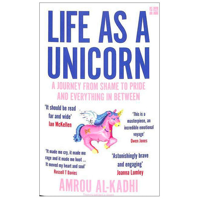 Life As A Unicorn - A Journey from Shame to Pride and Everything in Between Book
