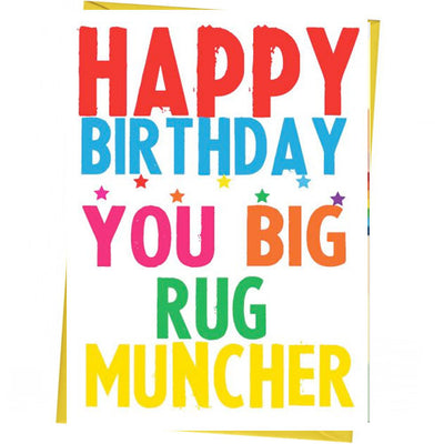 Happy Birthday You Big Rug Muncher - Gay Birthday Card