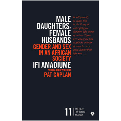 Male Daughters, Female Husbands - Gender and Sex in an African Society Book