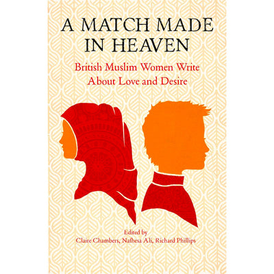 Match Made in Heaven - British Muslim Women Write about Love and Desire Book