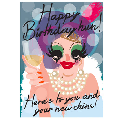 Life's A Drag - Here's To You And Your New Chins Greetings Card