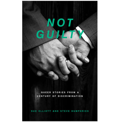 Not Guilty - Queer Stories From A Century Of Discrimination Book