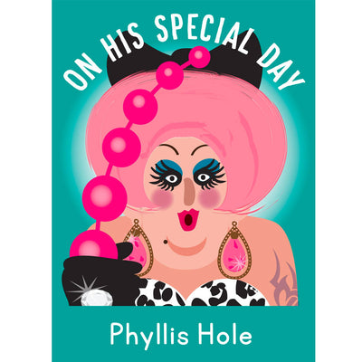 Life's A Drag - Phyllis Hole (On His Special Day) Gay Birthday Card