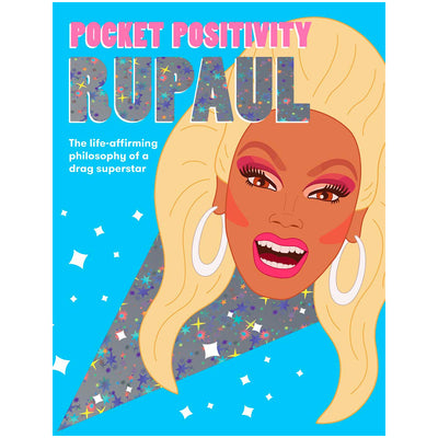 Pocket Positivity RuPaul - The Life-Affirming Philosophy of a Drag Superstar Book