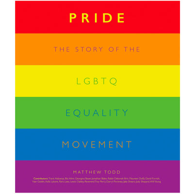 Pride - The Story of the LGBTQ Equality Movement Book