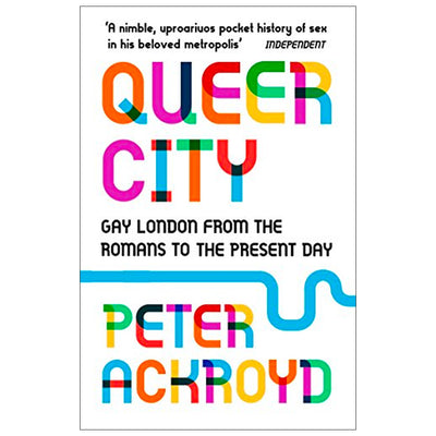 Queer City - Gay London from the Romans to the Present Day Book