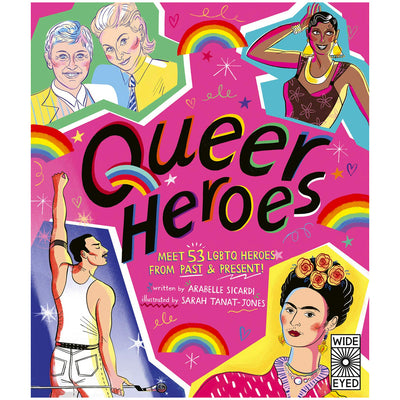 Queer Heroes - Meet 53 LGBTQ Heroes From Past and Present! Book
