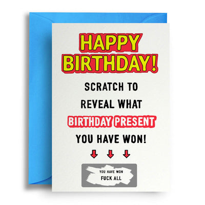 Happy Birthday Scratch To Reveal (F*ck All) - Greetings Card