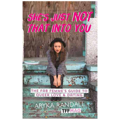 She's Just Not That Into You - The Fab Femme's Guide to Queer Love and Dating Book