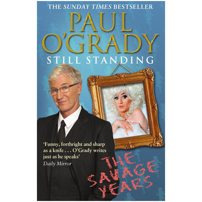 Paul O'Grady - Still Standing: The Savage Years Book