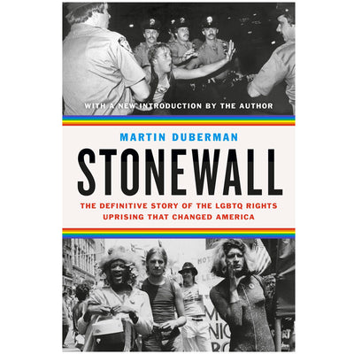 Stonewall - The Definitive Story Of The LGBTQ Rights Uprising That Changed America Book