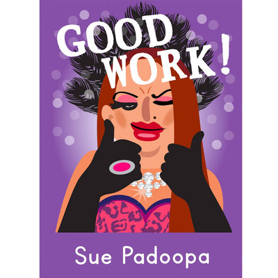 Life's A Drag - Sue Padoopa (Good Work!) Greetings Card