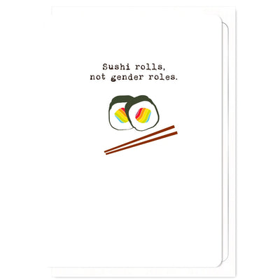 Sushi Roles, Not Gender Roles- Gay Greetings Card