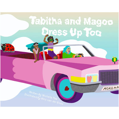 Tabitha And Magoo Dress Up Too - Drag Queen Story Hour Books