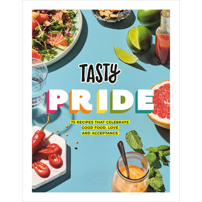 Tasty Pride: 75 Recipes That Celebrate Good Food, Love and Acceptance Book