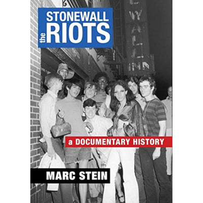 The Stonewall Riots - A Documentary History Book