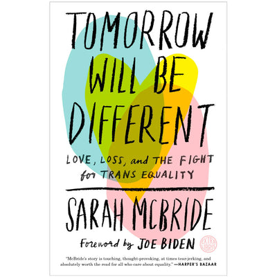 Tomorrow Will Be Different - Love, Loss, and the Fight for Trans Equality Book