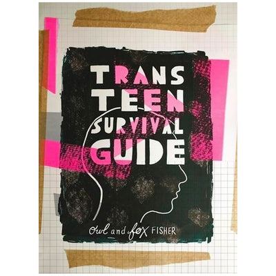Trans Teen Survival Guide Book