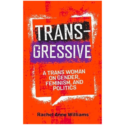 Transgressive - A Trans Woman on Gender, Feminism and Politics Book