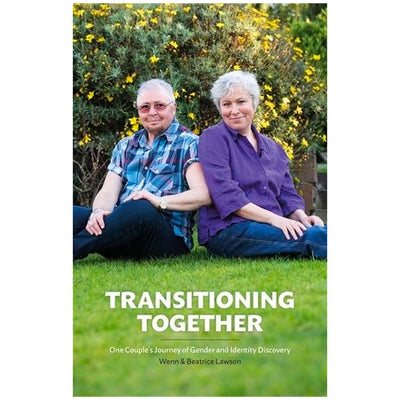 Transitioning Together - One Couple's Journey of Gender and Identity Discovery Book