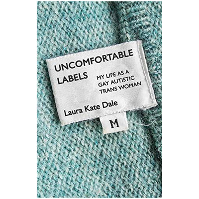 Uncomfortable Labels -  My Life as a Gay Autistic Trans Woman Book