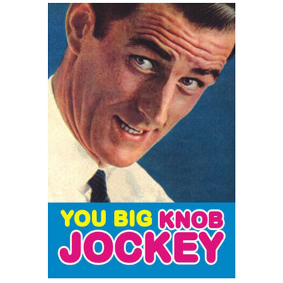 You Big Knob Jockey Fridge Magnet