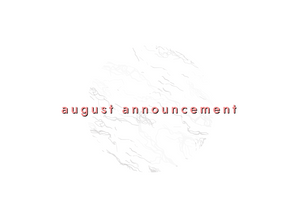 August Announcement