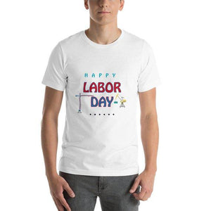 Happy Labor Day - Short-Sleeve Unisex T-Shirt, labor day shirt, labor day paty, gift for him, gift for mens, gift for womens