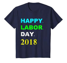 Happy Labor day 2018 T-shirt ,Give it as a gift.