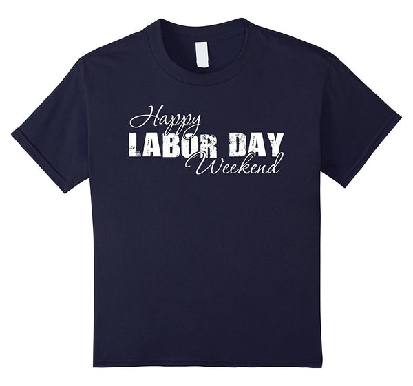 Happy Labor Day Weekend T-Shirt