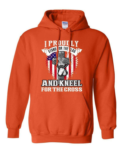 I Proudly Stand For The Flag And Kneel For The Cross DT Sweatshirt Hoodie