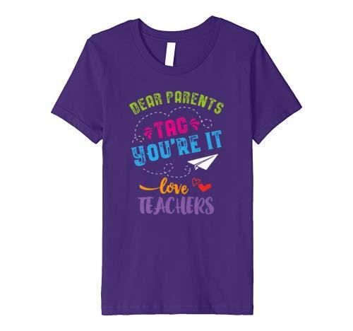 Last Day of School Shirts - Dear Parents Tag You're it