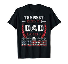 Mens Best Dad Raises A Nurse, Father's Parents' Day Shirt Gi