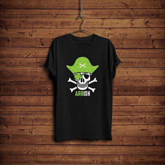 St Patricks Day Shirt/ Skull Pirate St Patrick Day T-Shirt/ Funny St Pats Day Shirt/ Arrish Shirt/ Irish Pirate Shirt/ Cool St Patricks Day