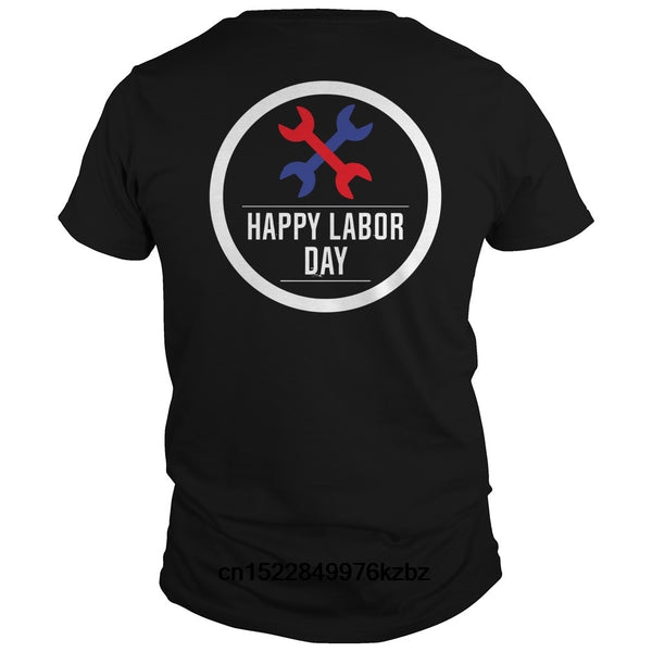 Funny Men t shirt Women novelty tshirt Happy Labor Day 2017 Tshirt Men Black cool T-Shirt