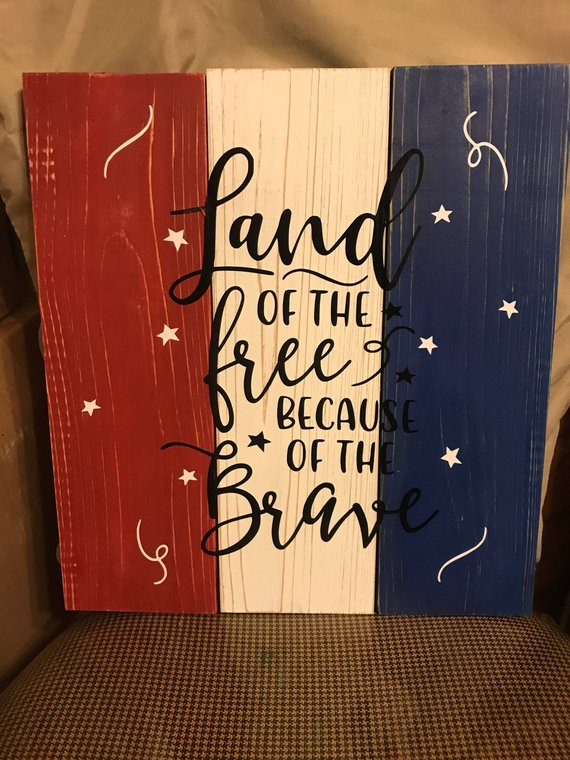 Patriotic Wood Sign, Land of the Free because of the Brave Sign