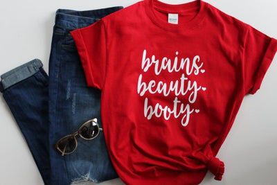 Brains Beauty Booty T-Shirt, Intelligent, Shirts with Sayings, College Shirt, Booty Shirt, Valentine's Gift
