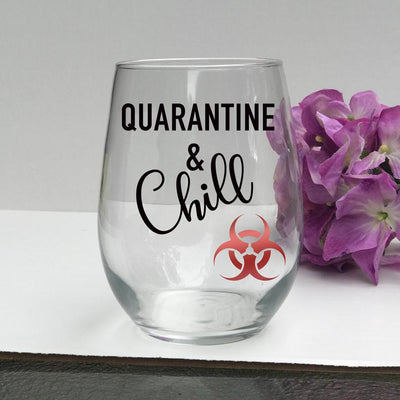 Quarantine and chill Wine Glass, Social Distancing Wine Glass, Quarantine Wine Glass, Funny Wine Glass, Quarantine