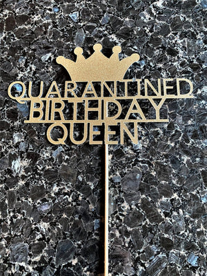 Quarantined Birthday Queen Glitter Cake Topper, Any Age Customizable, Quarantine Birthday, Happy Quarantined Birthday, Quarantine Decoration