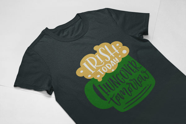 Irish Today, Hungover Tomorrow - St Patricks Day Tee - St Patrick's Day - Irish Beer Tshirt - Beer Shirt - Irish Tshirt - St Paddys Day Tee