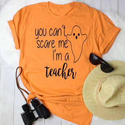 you can't scare me i'm a teacher Nurse Mom t-shirt Halloween Teacher T Shirt Women tshirt Funny tees tops drop ship